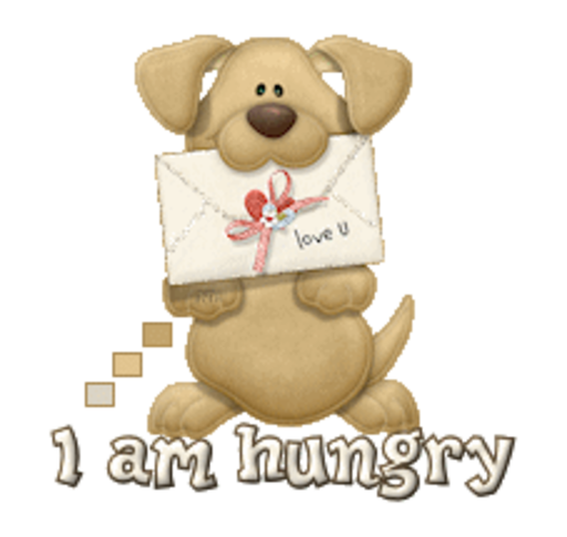 I am hungry - PuppyLoveULetter