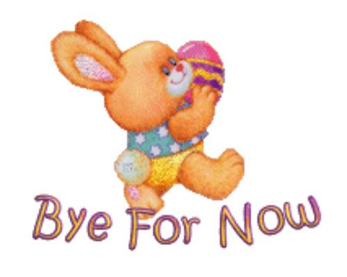 Bye For Now - EasterBunnyWithEgg16